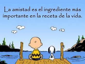 La amistad es el ingrediente más importante en la receta de la vida.