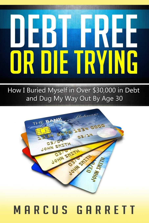 Debt Free or Die Trying
