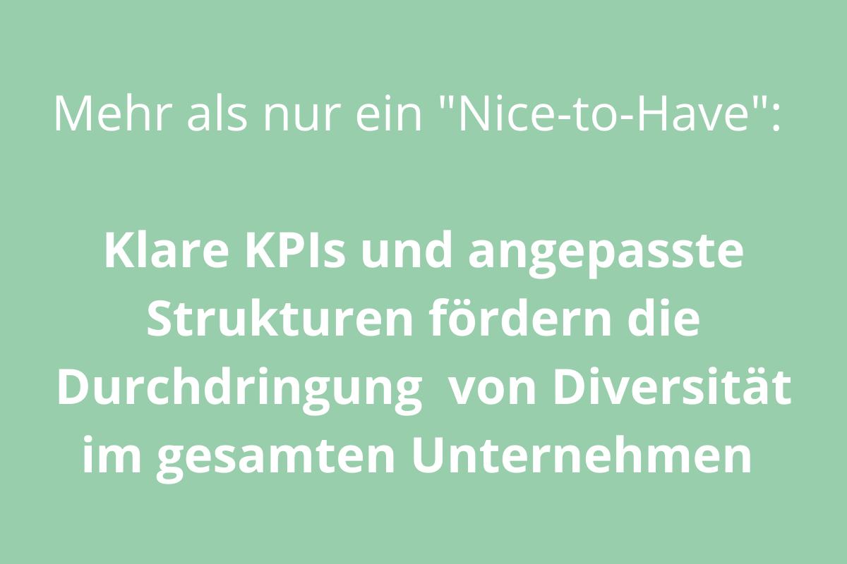 """Bild mit Text: Mehr als nur ein """"Nice-to-Have"""": Klape KPIs und angepasste Strukturen fördern die Durchdringung von Diversität im gesamten Unternehmen."""