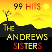 99 Hits : The Andrews Sisters