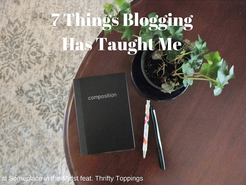 7 Things Blogging Has Taught Me 2.jpg