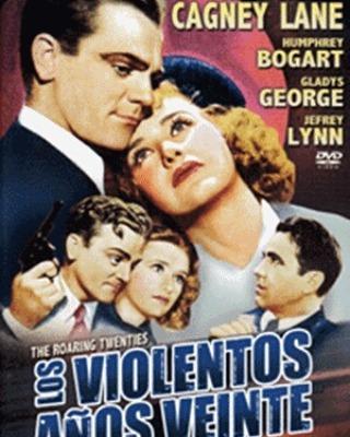 Los violentos años veinte (1939, Raoul Walsh)