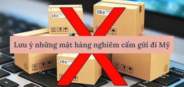 Các bạn cần tìm hiểu kỹ lưỡng những mặt hàng bị cấm gửi sang Mỹ
