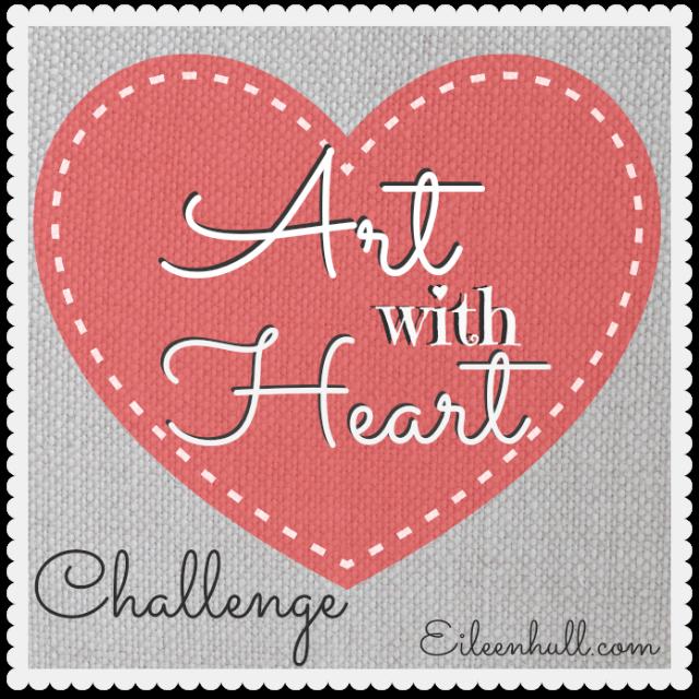 Art With Heart Challenge   Eileenhull.com