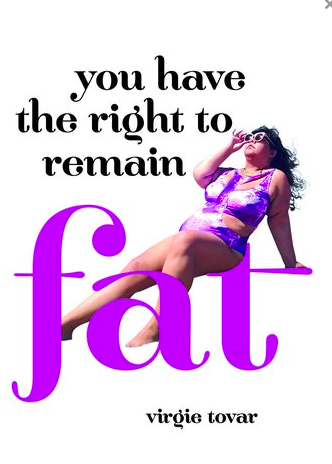 "Book cover of Virgie Tovar's ""You have the right to remain fat."""
