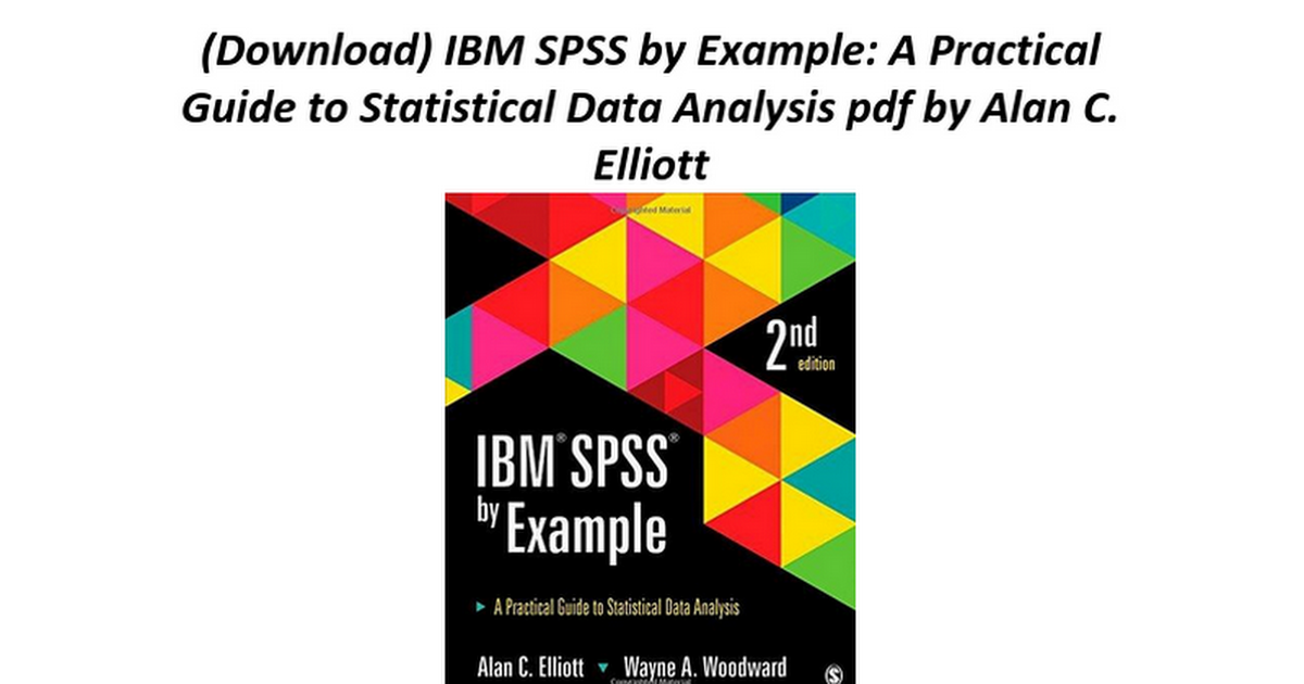 IBM SPSS by Example A Practical Guide to Statistical Data Analysis ...