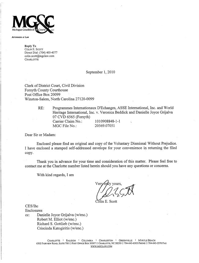 Ms Grijalvas And Beddicks Attorney Sent This Letter Of Voluntary Dismissal Without Prejudice To The Plaintiffs In Order Close Case Properly
