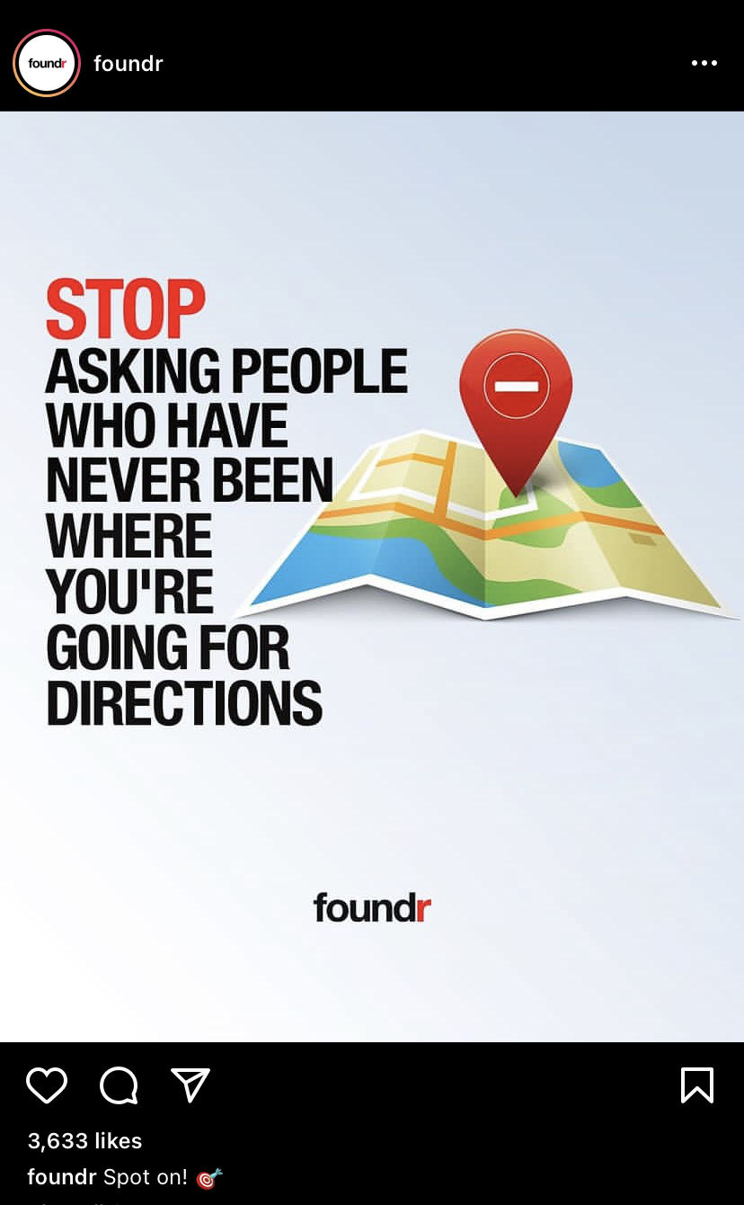 """foundr Instagram post """"Stop asking people who have never been where you're going for directions."""""""