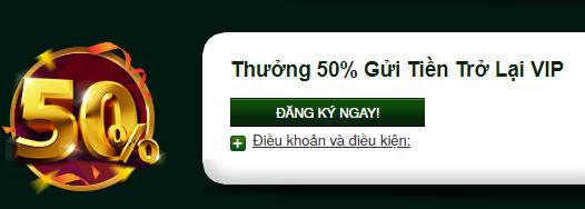 2.Thưởng 50% khi  VIP gửi tiền trở lại
