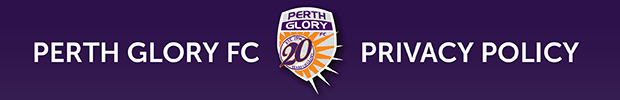 Perth Glory Privacy policy is aimed at keeping your details private and safe. Please click the following link to read our privacy policy and agree or disagree below. https://goo.gl/xJQtjo
