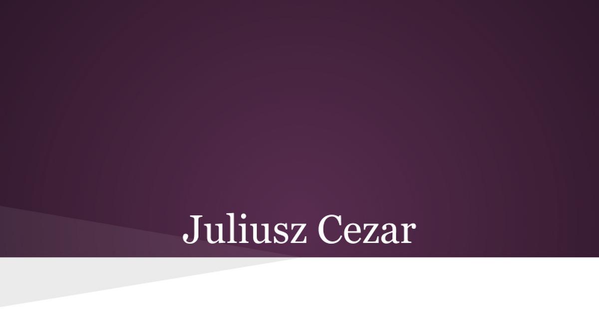 Juliusz Cezar Prezentacje Google