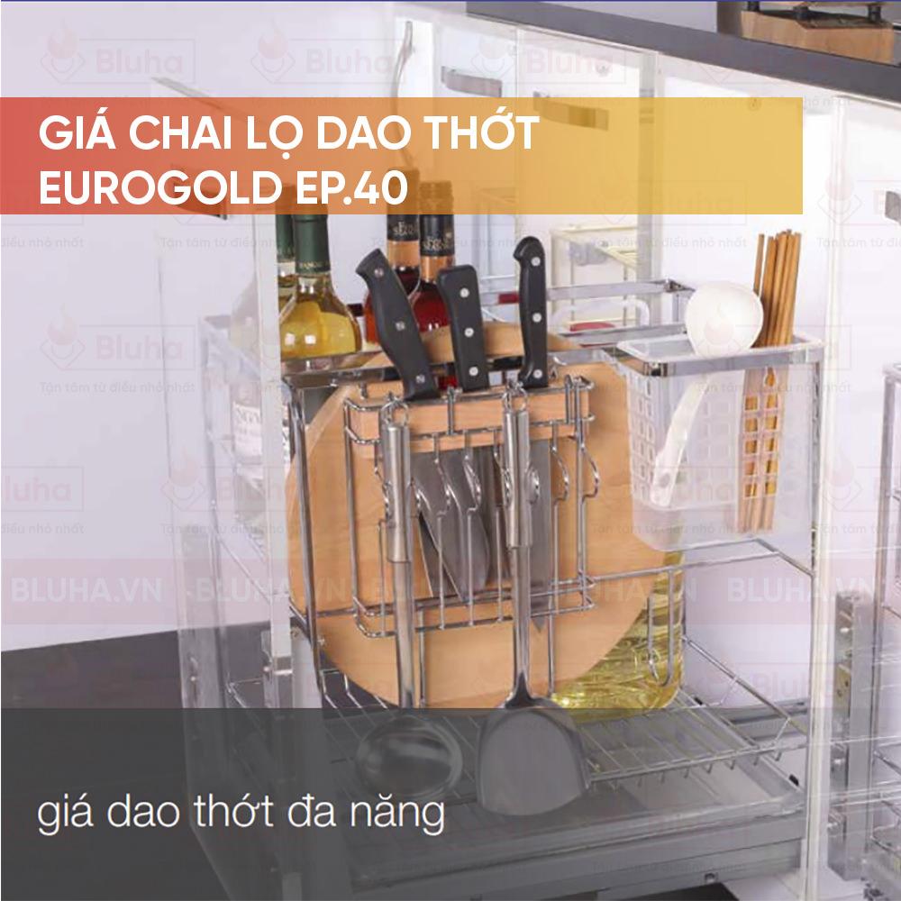 Gía chai lọ dao thớt eurogold ep.40 - Phụ kiện bếp chính hãng