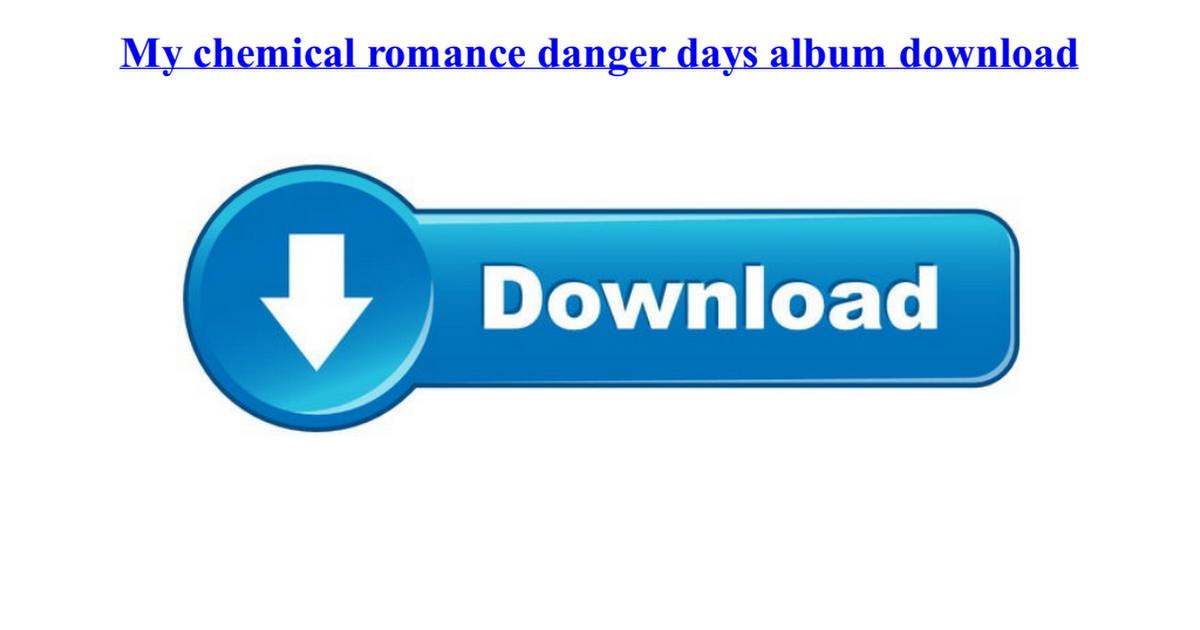 my chemical romance danger days album download
