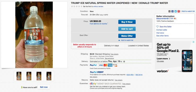 Trump Ice, a Trump-branded water bottle, is only available at Trump properties or on eBay, where it sometimes sells for almost $700. It's unclear when the product stopped being sold more widely.