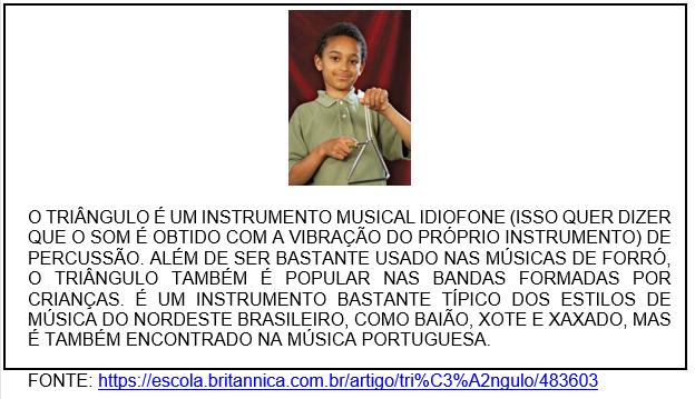 O TRECHO FALA SOBRE UM INSTRUMENTO MUSICAL QUE SE PARECE COM UMA FORMA GEOMÉTRICA. QUAL ALTERNATIVA APRESENTA ESSA FORMA GEOMÉTRICA?