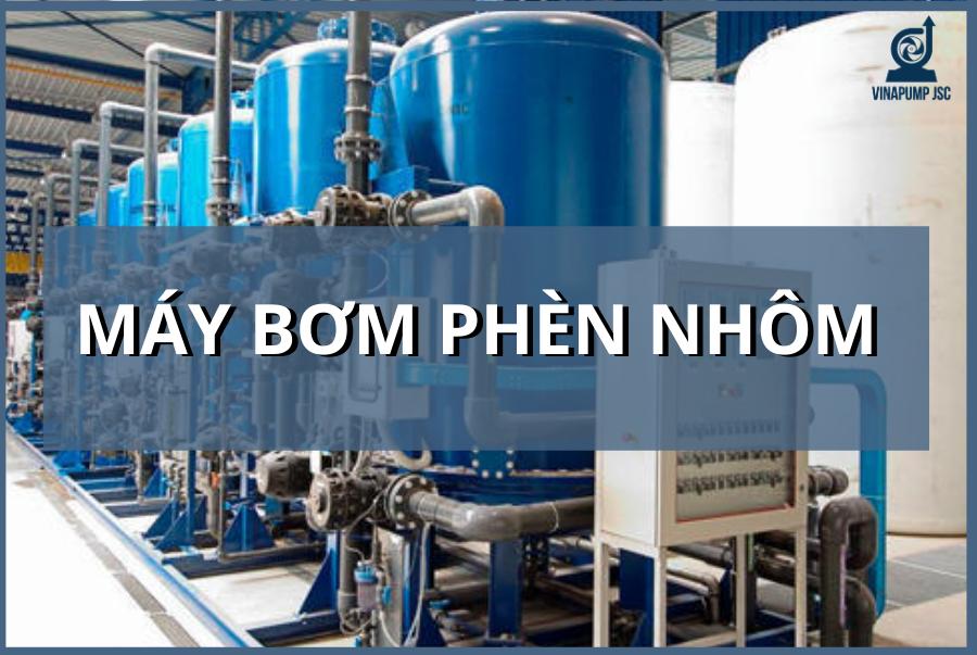 may-bom-phen-nhom