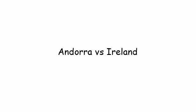 Andorra vs Ireland