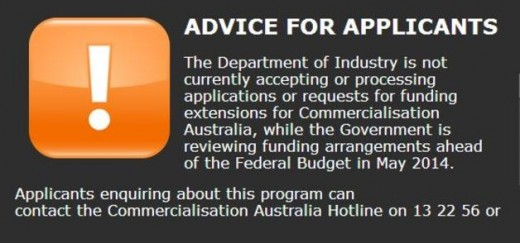 The message greeting companies visiting the Commercialisation Australia website says the program is on hold. (http://www.afr.com/)
