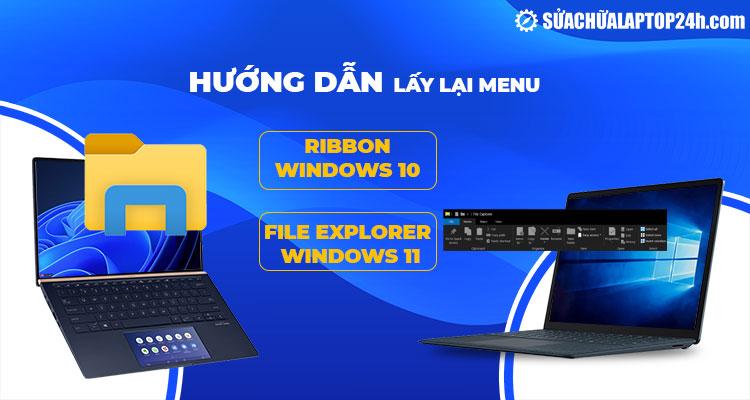 Hướng dẫn lấy lại Menu Ribbon trên Windows 11