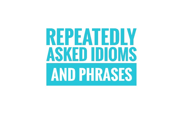 60 Important Idioms and Phrases with Example For All