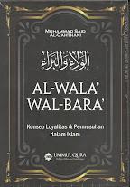 Al-Wala' Wal-Bara', Konsep Loyalitas dan Permusuhan dalam Islam | RBI