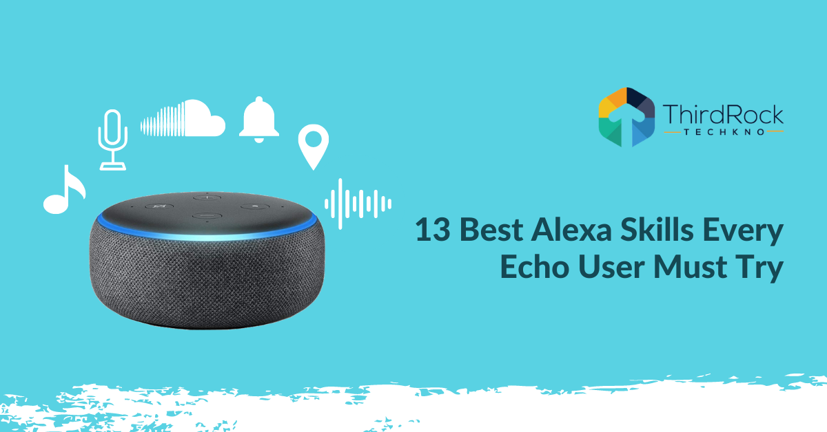 Best Alexa Skills Every Echo User