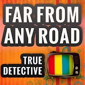 """Far From Any Road (from """"True Detective"""") [A Tribute to The Handsome Family]"""