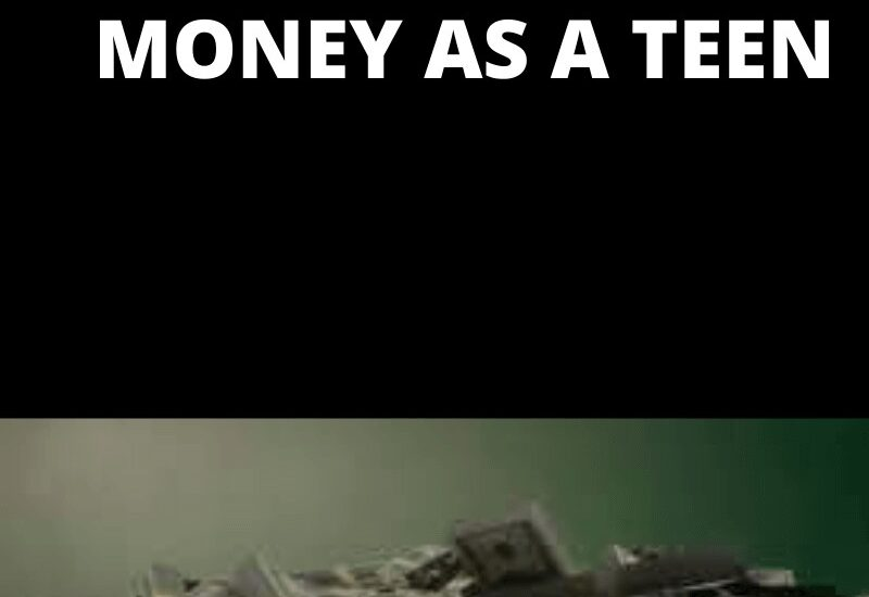HOW TO MAKE MONEY AS TEEN