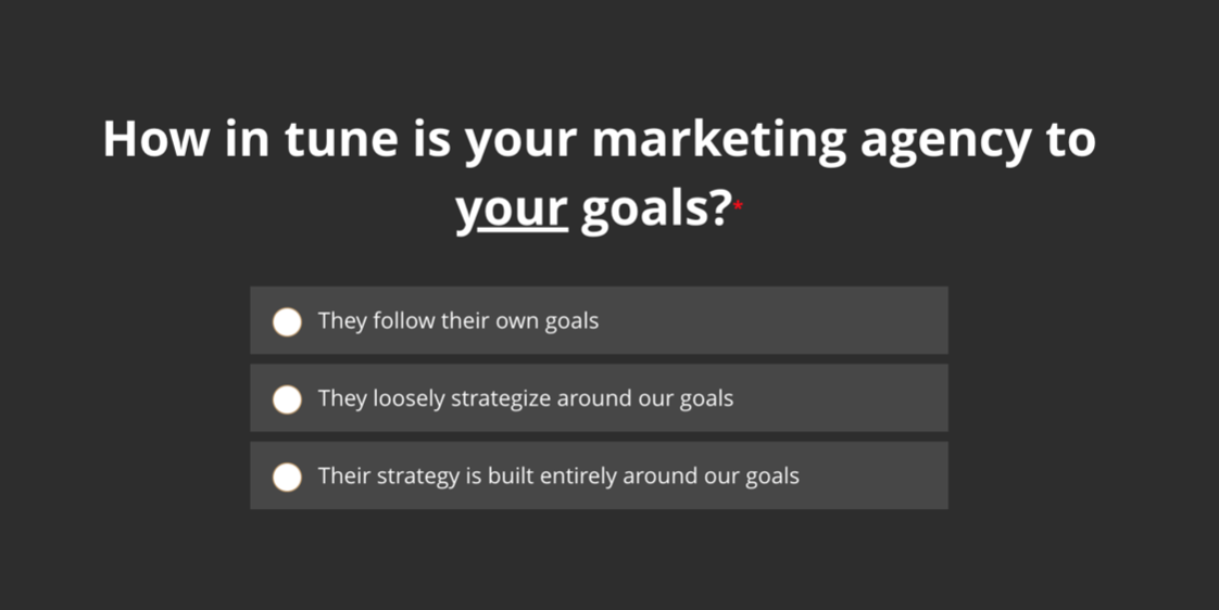 How in tune is your marketing agency to your goals?