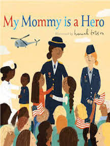 My Mommy is a Hero and My Daddy is a Hero, Written by Isabel Otter-Barry Ross and Illustrated by Hannah Tolson