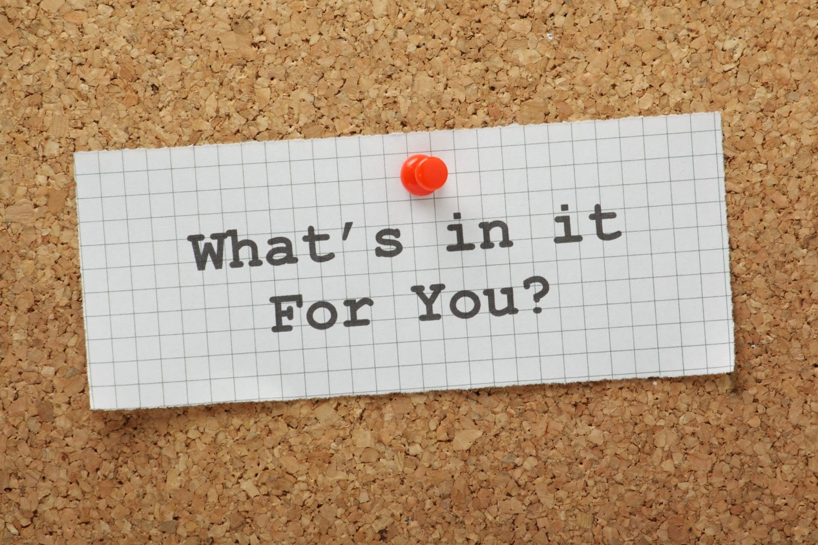 What's in it for you?