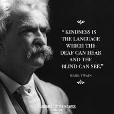 Large mark twain | Kindness quotes, Mark twain quotes, Good life quotes