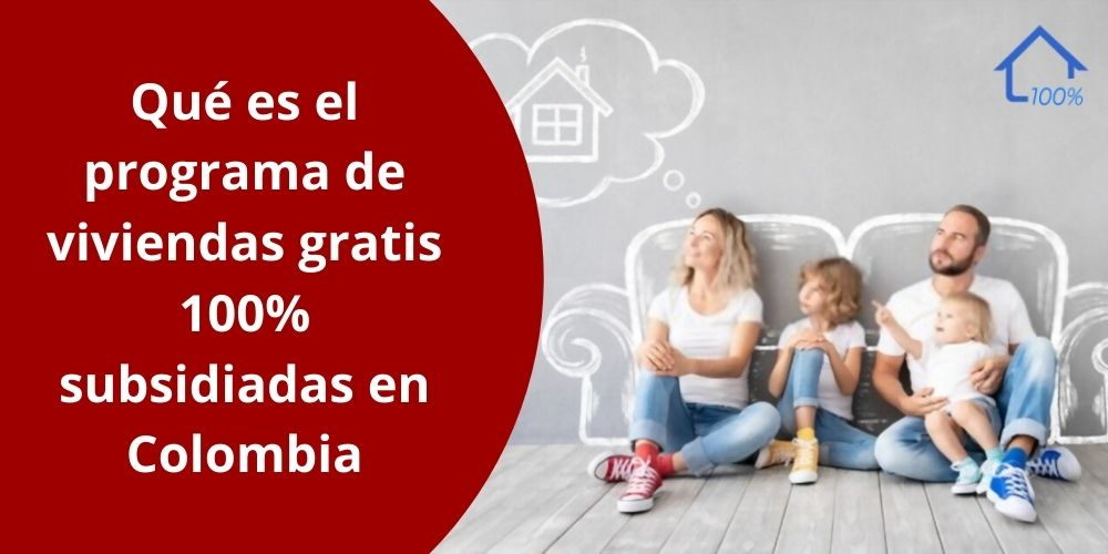 Qué es el programa de viviendas gratis 100% subsidiadas en Colombia