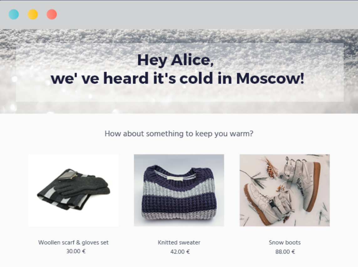 """Image of a personalized email advertisement to people in Moscow, stating """"Hey Alice, We've heard it's cold in Moscow!"""""""