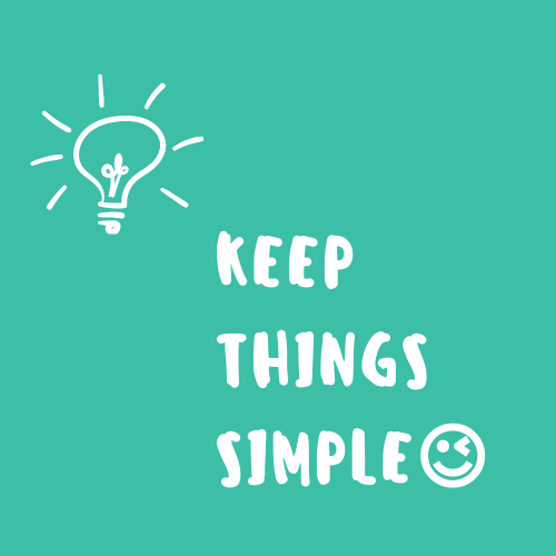 Graphic saying keep things simple.