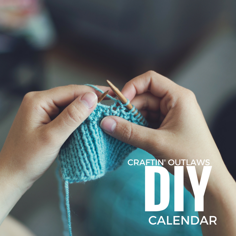 Craftin' Outlaws DIY Calendar - Get busy makin'