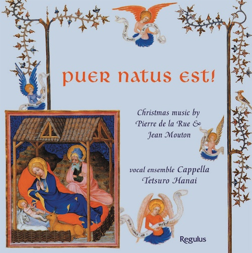 "Pierre de la Rue: Missa ""Puer natus est"" Jean Mouton: Motet ""Puer natus est"", Motet ""Queramus cum pastoribus"" etc."