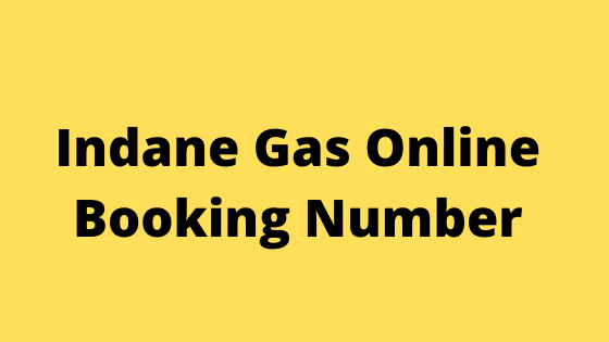 [Latest] Gas Booking Number For Indane