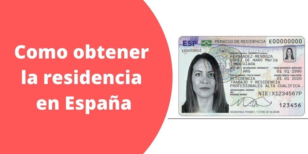 Como obtener la residencia o Visa de permanencia en España